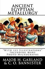 Ancient Egyptian Metallurgy, Paperback by Garland, Major H.; Bannister, C. O....