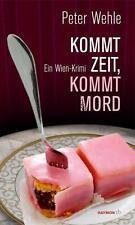Kommt Zeit, kommt Mord von Peter Wehle (2014, Taschenbuch)