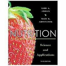 Nutrition : Science and Applications by Mary B. Grosvenor and Lori A. Smolin...
