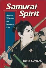 Samurai Spirit: Ancient Wisdom for Modern Life