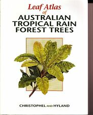 Leaf Atlas of Australian Tropical Rainforest Trees by Hyland & Christophel