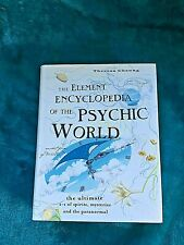 The Element Encyclopedia of the Psychic World: The Ultimate A-Z of Spirits etc;