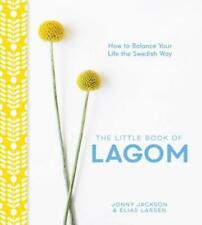 The Little Book of Lagom: How to Balance Your Life the Swedish Way by Jackson