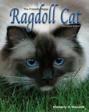 The Friendly Floppy Ragdoll Cat : Abridged Edition by Kimberly H. Maxwell.