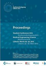 Student Conference Medical Engineering Science 2012, al., M. 9783656264187,
