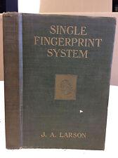 Single Fingerprint System By J.A Larson - 1924 - crime, police procedures