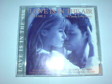 LOVE IS IN THE AIR - VOLUME 2 - 18 CLASSIC LOVE SONGS - CD ALBUM