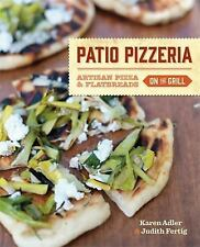 Patio Pizzeria: Artisan Pizza and Flatbreads on the Grill