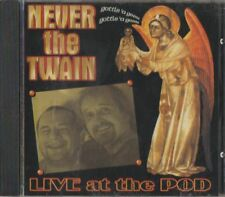 C.D.MUSIC F355    NEVER THE TWAIN  : LIVE AT THE POD   CD