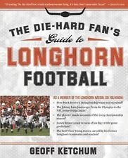 New - The Die-Hard Fan's Guide to Longhorn Football by Geoff Ketchum