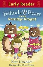 Belinda and the Bears and the Porridge Project (Early Reader)-ExLibrary