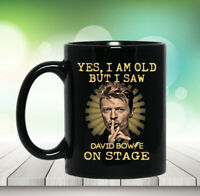 Yes I am old but I saw David Bowie on stage Coffee Mug