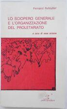 J 9303 VOLUMETTO LO SCIOPERO GENERALE E L'ORGANIZZAZIONE DEL PROLETARIATO DI ...