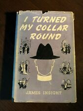 I TURNED MY COLLAR ROUND by JAMES INSIGHT - HERBERT JENKINS - £3.25 UK POST