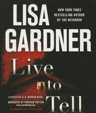 Live to Tell : D. D. Warren Novel by Lisa Gardner (2013, CD,UNABRIDGED--11 CDS)