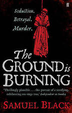 The Ground is Burning, Black, Samuel, New Book