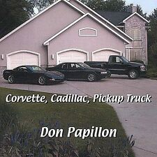 Corvette, Cadillac, Pickup Truck by Don Papillon (CD, Nov-2003, B-Fly