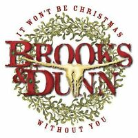 It Won't Be Christmas Without You by Brooks & Dunn (CD, Apr-2004, BMG Special Pr