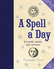 A Spell a Day : For Health, Wealth, Love, and More by Cassandra Eason (2014, Ha…