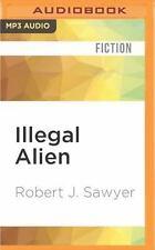 Illegal Alien by Robert J. Sawyer (2016, MP3 CD, Unabridged)