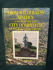 From Wilderness to Eden: A History of the City of Griffith by B.M. Kelly