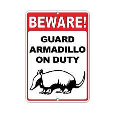 Beware! Guard Armadillo On Duty Funny Quote Aluminum METAL Sign