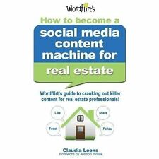 How to Become a Social Media Content Machine for Real Estate : Wordflirt's...
