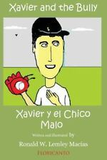Xavier and the Bully. Xavier y el Chico Malo by Ronald Lemley Macias (2014,...