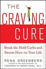 The Craving Cure: Break the Hold Carbs and Sweets Have on Your Life - Greenberg,