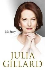 1st Ed My Story By Julia Gillard Hardcover Prime Minister Australia Hardcover