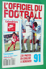 OFFICIEL DU FOOTBALL 91 SAISON 1990-1991 ASSE OM ASNL OL PSG OGCN FCN ASNL LOSC
