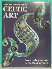 CELTIC ART - From its beginnings to the Book of Kells By Ruth & Vincent Megaw