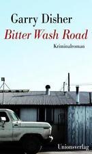 Disher, Garry: Bitter wash road. Kriminalroman