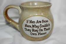 Mug Cup Tasse à café Men are from Mars Why Couldn't they Stay there own Planet