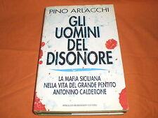 pino arlacchi gli uomini del disonore la mafia siciliana nella vita del pentito