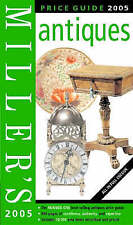 Miller's Antiques Price Guide 2005 (Mitchell Beazley Antiques & Collectables), ,