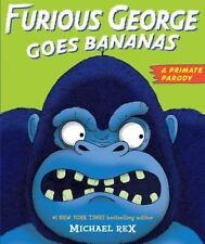 Furious George Goes Bananas  (Brand New Paperback Version) Michael Rex