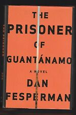 The Prisoner of Guantánamo by Dan Fesperman (2006, Hardcover), Signed 1st