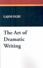 Art of Dramatic Writing, Paperback by Egri, Lajos, Acceptable Condition, Free...