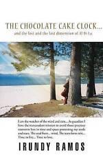 The Chocolate Cake Clock. . .: and the lost and the last dimension of Al Di La.