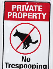 PRIVATE PROPERTY - No Dog POOp Pooping Beware of DOG .. metal sign  DOG WARNING