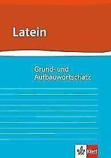 Grund- und Aufbauwortschatz Latein von Eberhard Hermes, Gunter H. Klemm, Ernst Habenstein und Herbert Zimmermann (2012, Taschenbuch)