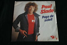 """PAUL SLADE   SP 45T 7""""   PAYS DU SOLEIL   1976"""