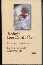 Hedwig Courths-Mahler - Das stolze Schweigen/Das ist der Liebe Zaubermacht