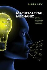 The Mathematical Mechanic : Using Physical Reasoning to Solve Problems