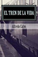 El Tren de la Vida : Amores Prohibidos by Alfredo Calvo (2015, Paperback)