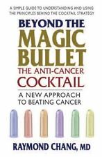 Beyond the Magic Bullet - the Anti-cancer Cocktail: A New Approach to-ExLibrary