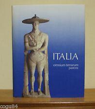 Italia omnium terrarum parens - La civiltà degli Enotri Choni Ausoni Scheiwiller