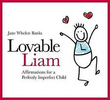 Whelen-Banks, Jane, Lovable Liam: Affirmations for a Perfectly Imperfect Child (