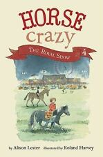Horse Crazy 4: The Royal Show by Lester, Alison in Used - Like New